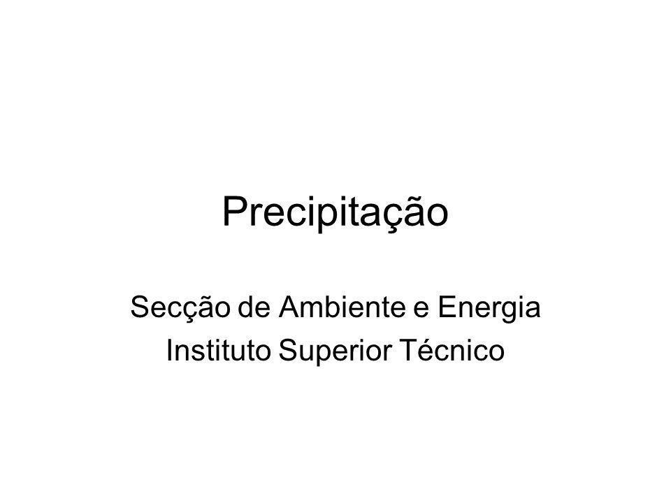 Precipitação Secção de Ambiente e Energia Instituto Superior Técnico