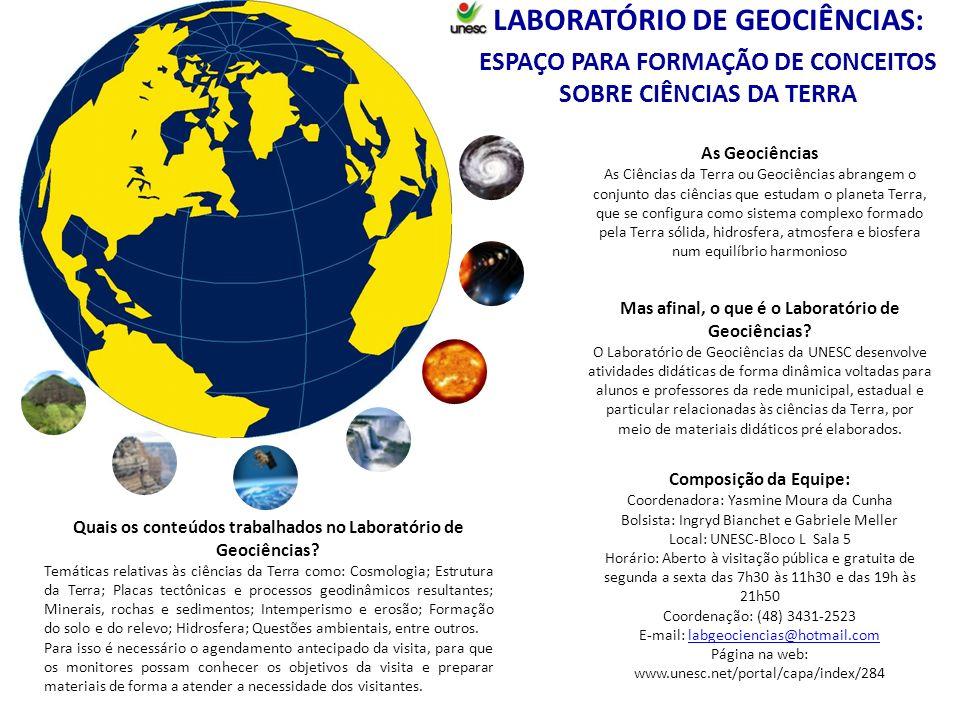 LABORATÓRIO DE GEOCIÊNCIAS: ESPAÇO PARA FORMAÇÃO DE CONCEITOS SOBRE CIÊNCIAS DA TERRA Quais os conteúdos trabalhados no Laboratório de Geociências.