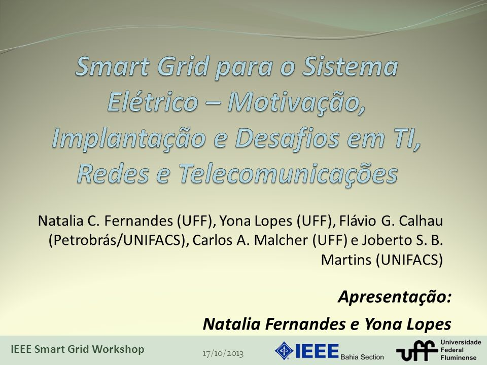 Natalia C. Fernandes (UFF), Yona Lopes (UFF), Flávio G. Calhau (Petrobrás/UNIFACS), Carlos A. Malcher (UFF) e Joberto S. B. Martins (UNIFACS) 17/10/20