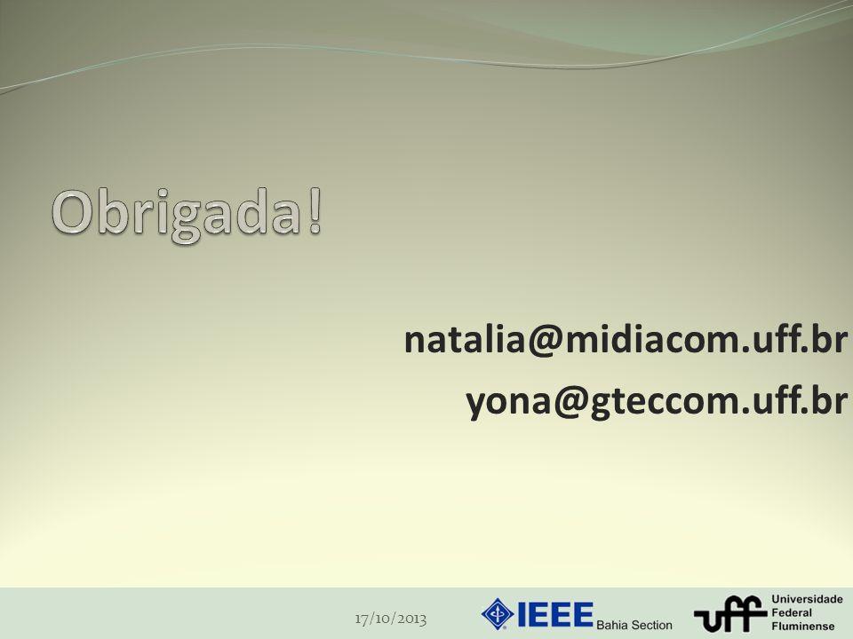 natalia@midiacom.uff.br yona@gteccom.uff.br 17/10/2013