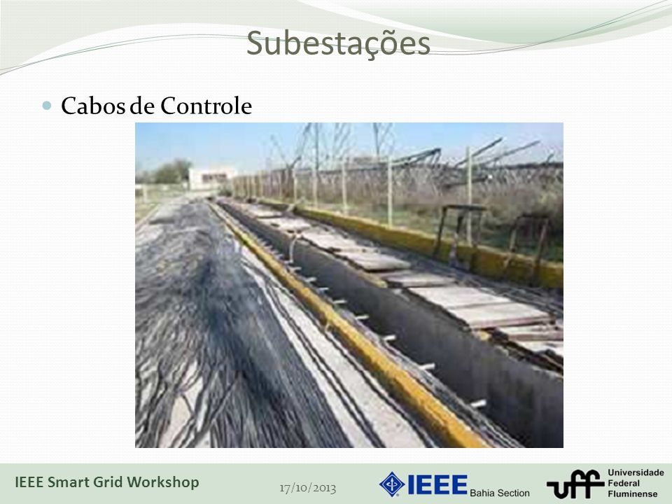 Subestações Cabos de Controle 17/10/2013 IEEE Smart Grid Workshop