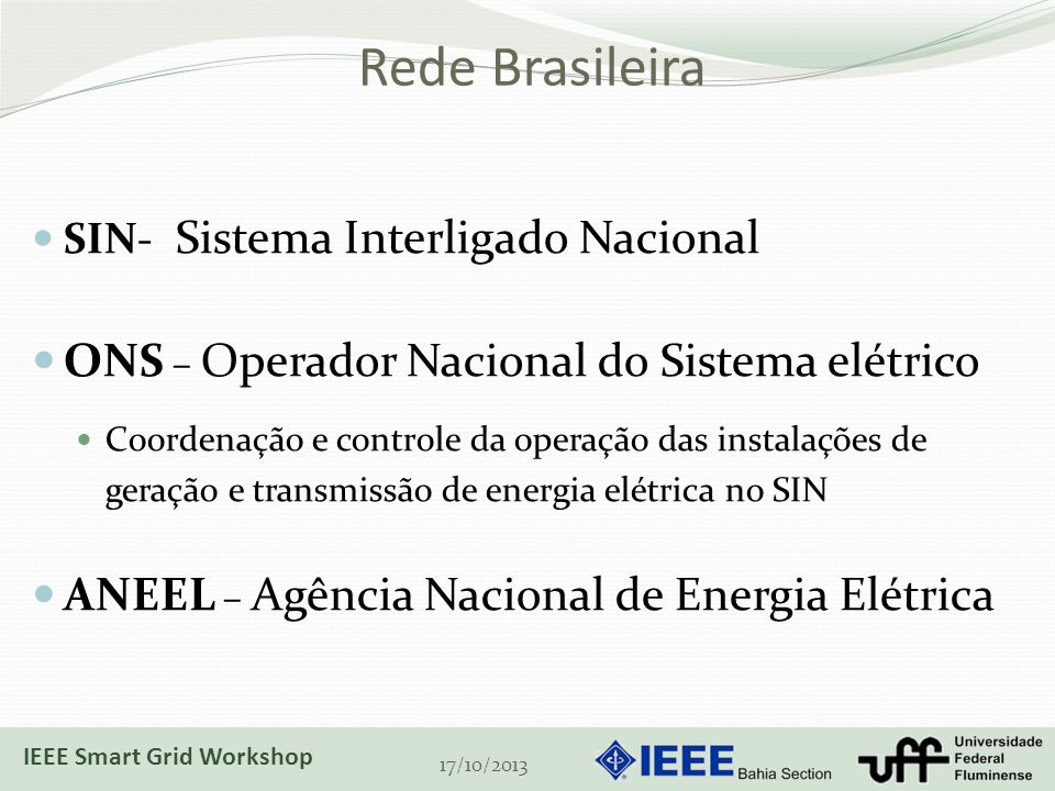 Como proteger esse sistema? 17/10/2013 IEEE Smart Grid Workshop