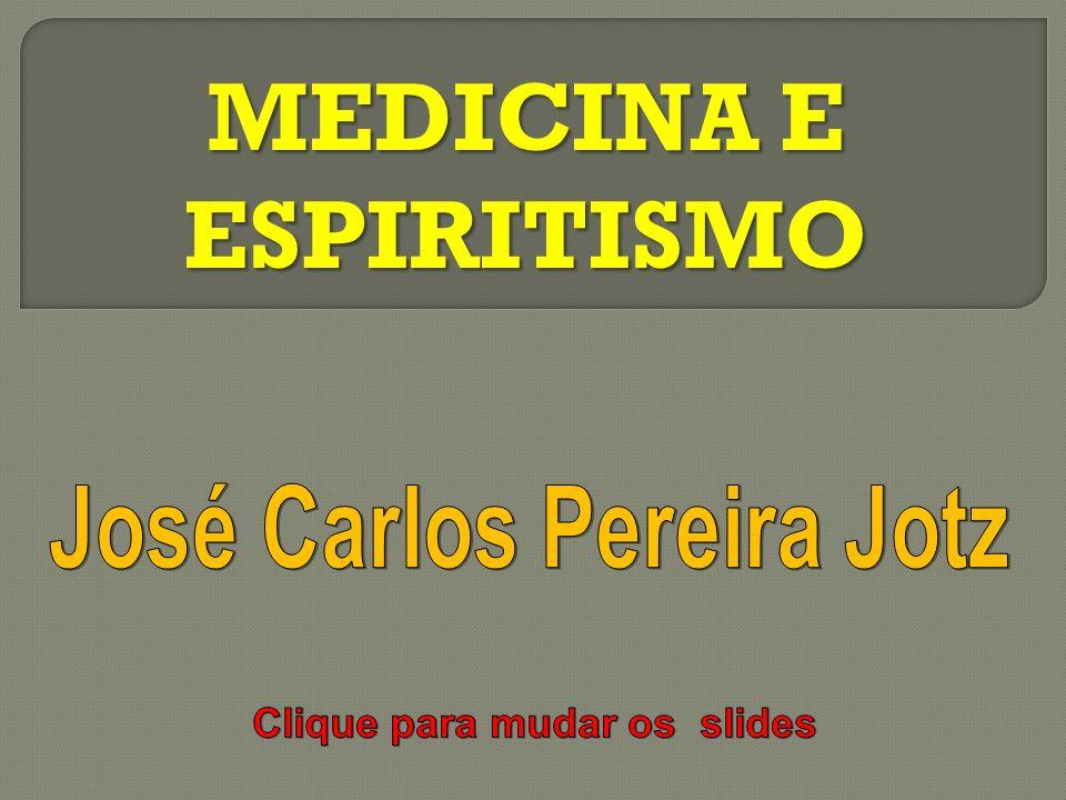 Se você desejar ter acesso a outras palestras espíritas entre no site www.josecarlosjotz.net Imagens: http://www.jacquelineripstein.com Música: (Bach, Johan Sebastian) Pachebel Canon (In D) MEDICINA E ESPIRITISMO
