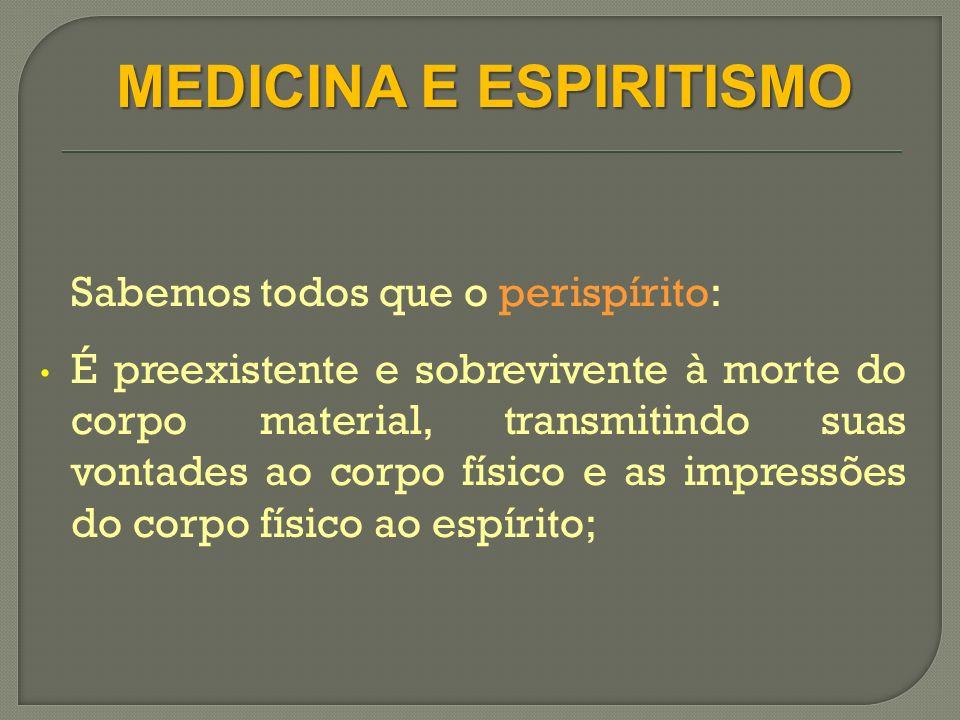 Origem da desarmonia no perispírito MEDICINA E ESPIRITISMO