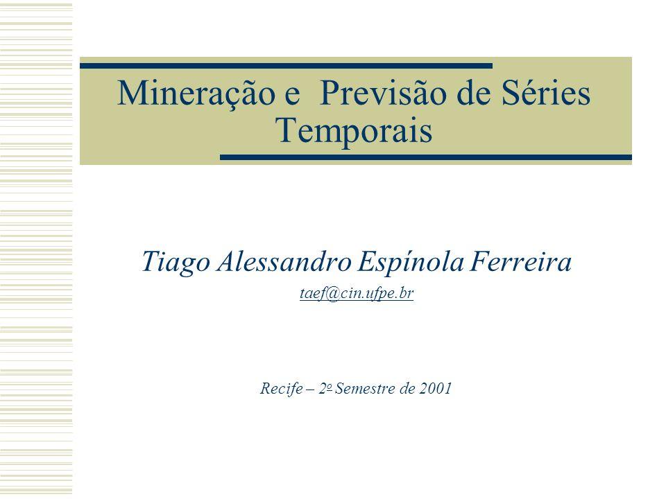 Sumário Introdução Séries Temporais Modelos Automáticos Modelos de Box & Jenkins - ARIMA Aplicações do Modelo ARIMA Conclusões