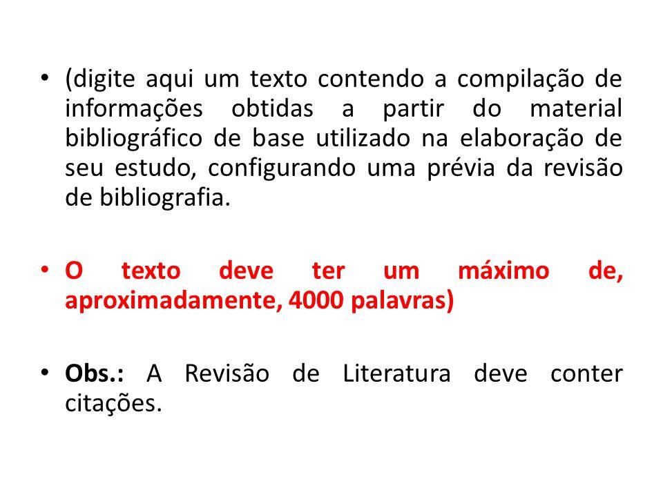 (digite aqui um texto contendo a compilação de informações obtidas a partir do material bibliográfico de base utilizado na elaboração de seu estudo, c