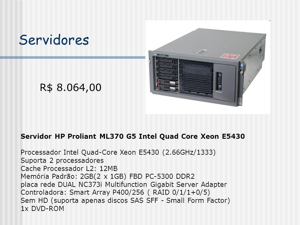 Servidor HP Proliant ML370 G5 Intel Quad Core Xeon E5430 Processador Intel Quad-Core Xeon E5430 (2.66GHz/1333) Suporta 2 processadores Cache Processador L2: 12MB Memória Padrão: 2GB(2 x 1GB) FBD PC-5300 DDR2 placa rede DUAL NC373i Multifunction Gigabit Server Adapter Controladora: Smart Array P400/256 ( RAID 0/1/1+0/5) Sem HD (suporta apenas discos SAS SFF - Small Form Factor) 1x DVD-ROM Servidores R$ 8.064,00