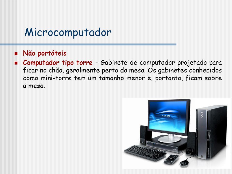 Não portáteis Computador tipo torre - Gabinete de computador projetado para ficar no chão, geralmente perto da mesa.