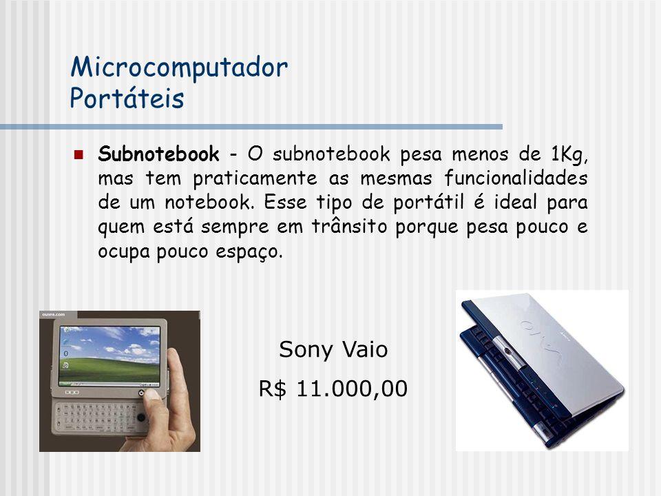 Subnotebook - O subnotebook pesa menos de 1Kg, mas tem praticamente as mesmas funcionalidades de um notebook. Esse tipo de portátil é ideal para quem