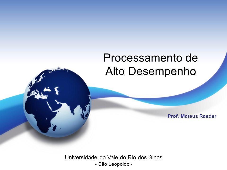 Processamento de Alto Desempenho Prof.
