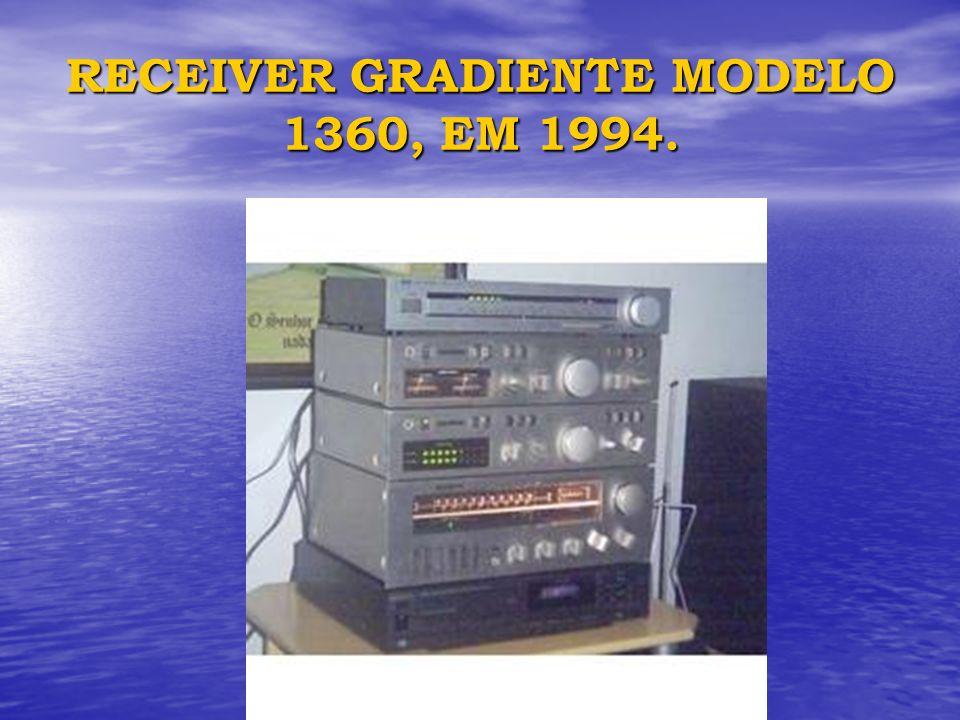 RECEIVER GRADIENTE MODELO 1360, EM 1994.
