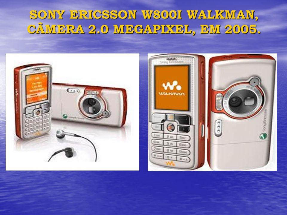 SONY ERICSSON W800I WALKMAN, CÂMERA 2.0 MEGAPIXEL, EM 2005.