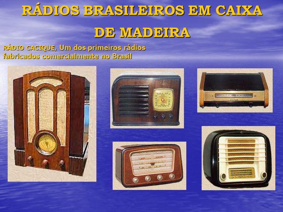 RÁDIOS BRASILEIROS EM CAIXA DE MADEIRA RÁDIO CACIQUE, Um dos primeiros rádios fabricados comercialmente no Brasil