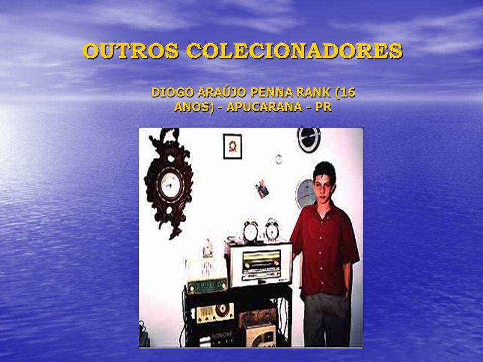 OUTROS COLECIONADORES DIOGO ARAÚJO PENNA RANK (16 ANOS) - APUCARANA - PR