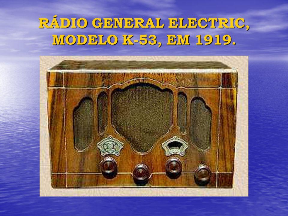 RÁDIO GENERAL ELECTRIC, MODELO K-53, EM 1919.