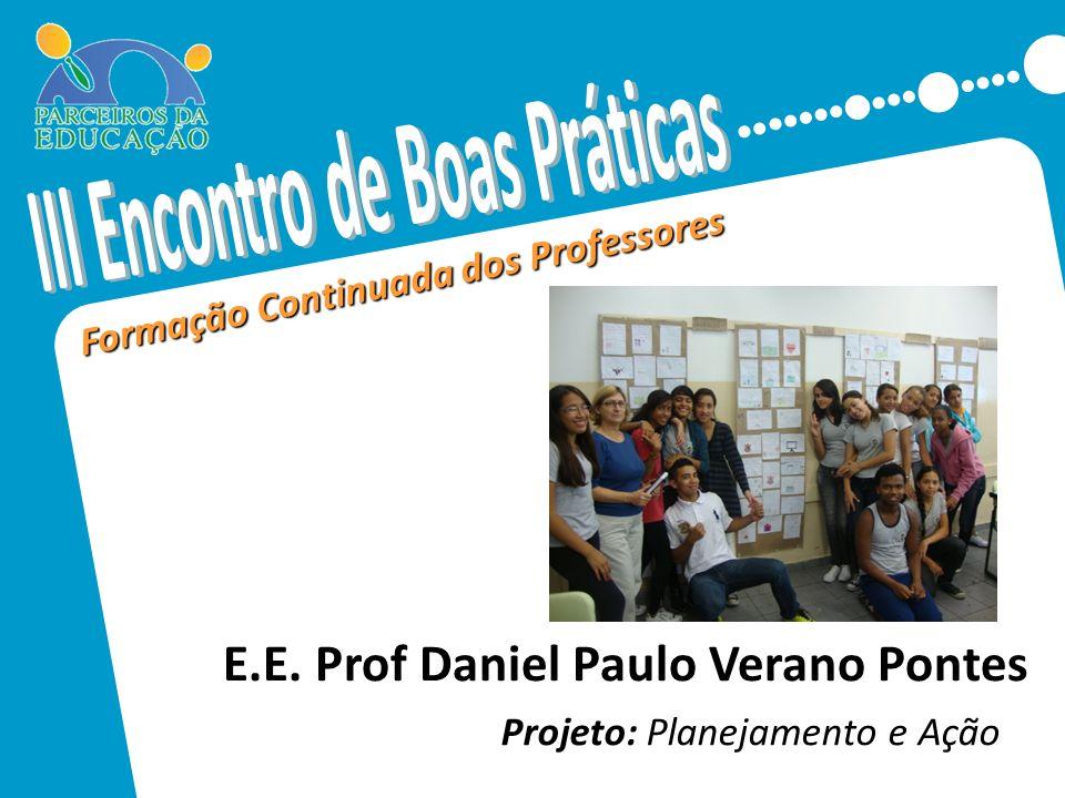 Formação Continuada dos Professores Projeto: Planejamento e Ação Inserir aqui foto da escola, ou foto referente ao projeto. Preferencialmente uma foto