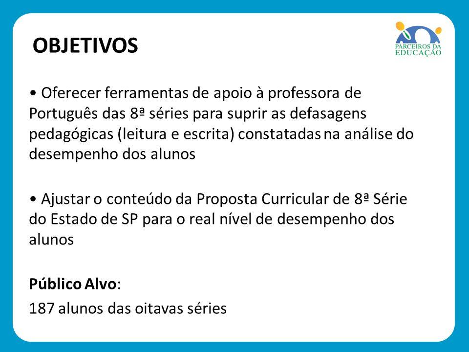 Oferecer ferramentas de apoio à professora de Português das 8ª séries para suprir as defasagens pedagógicas (leitura e escrita) constatadas na análise