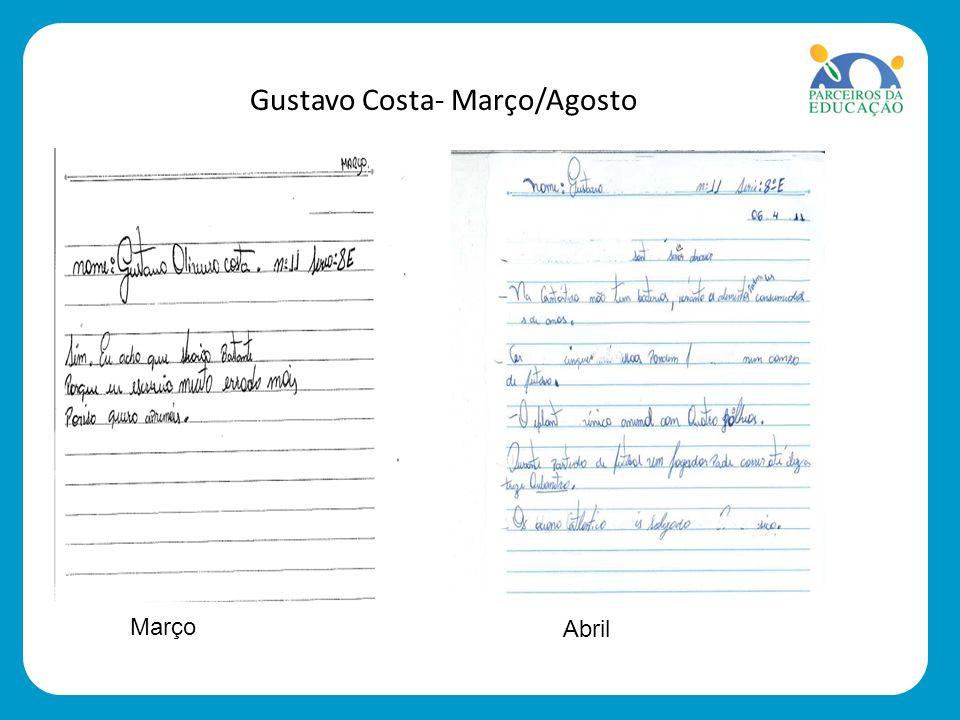 Gustavo Costa- Março/Agosto Março Abril