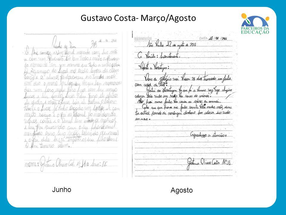 Gustavo Costa- Março/Agosto Agosto Junho