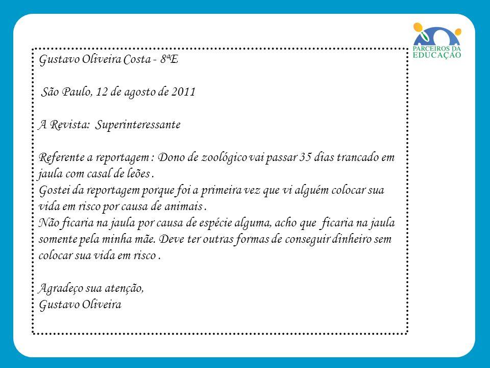 Gustavo Oliveira Costa - 8ªE São Paulo, 12 de agosto de 2011 A Revista: Superinteressante Referente a reportagem : Dono de zoológico vai passar 35 dia