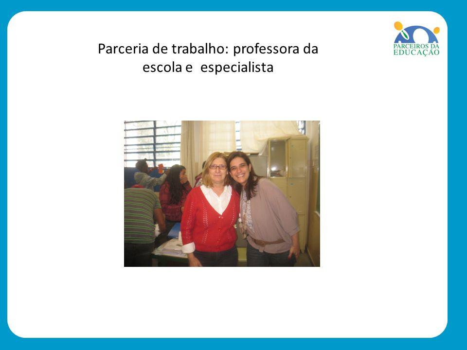 Parceria de trabalho: professora da escola e especialista