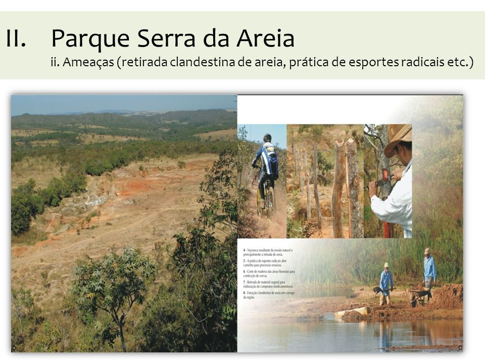 II.Parque Serra da Areia ii. Ameaças (retirada clandestina de areia, prática de esportes radicais etc.)