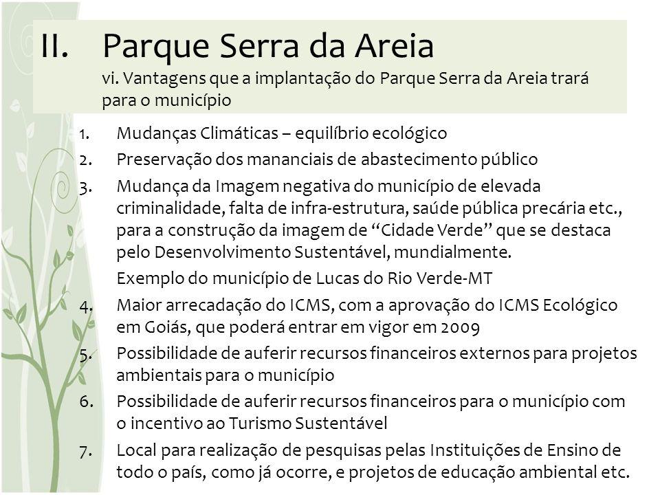 II.Parque Serra da Areia vi. Vantagens que a implantação do Parque Serra da Areia trará para o município 1.Mudanças Climáticas – equilíbrio ecológico
