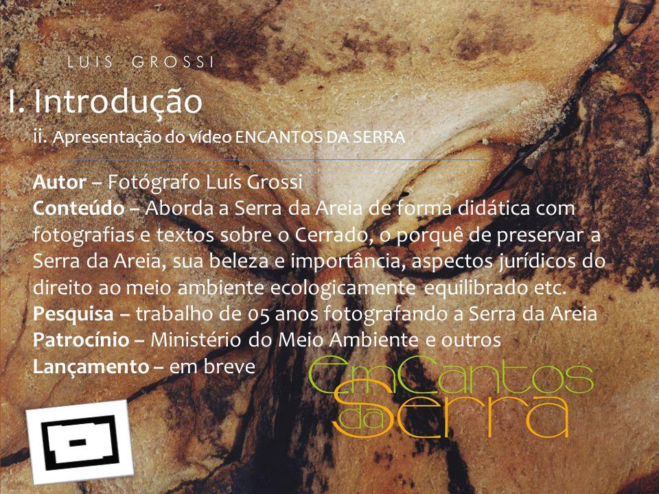 Autor – Fotógrafo Luís Grossi Conteúdo – Aborda a Serra da Areia de forma didática com fotografias e textos sobre o Cerrado, o porquê de preservar a S