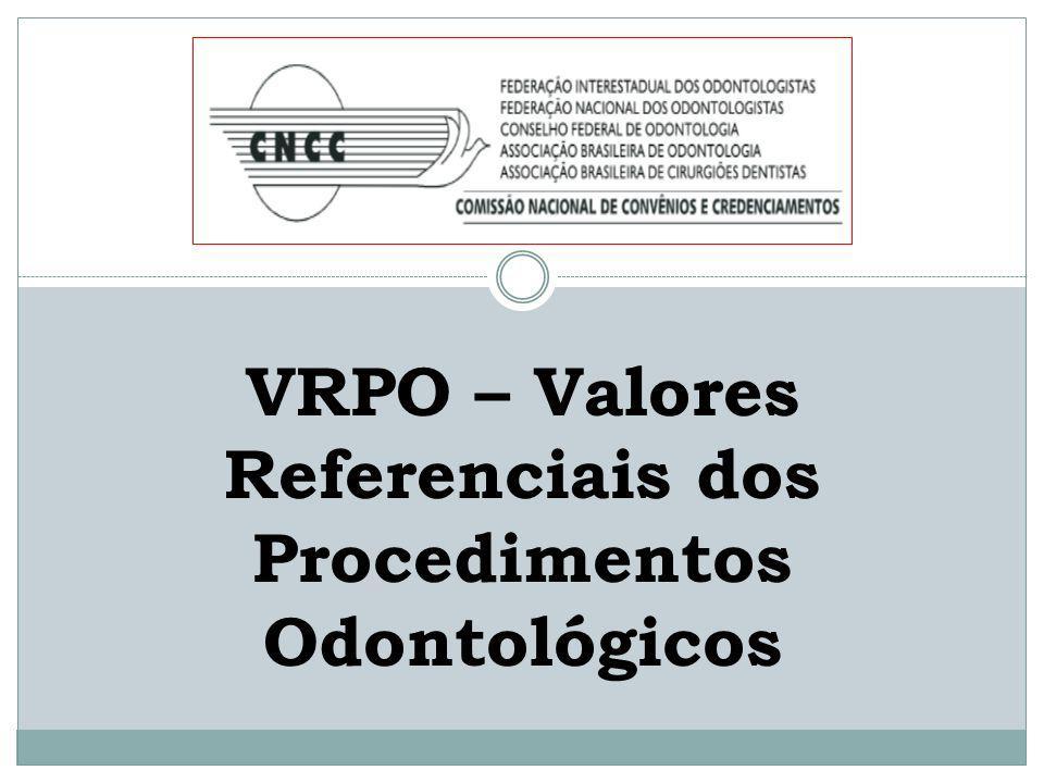 VRPO – Valores Referenciais dos Procedimentos Odontológicos