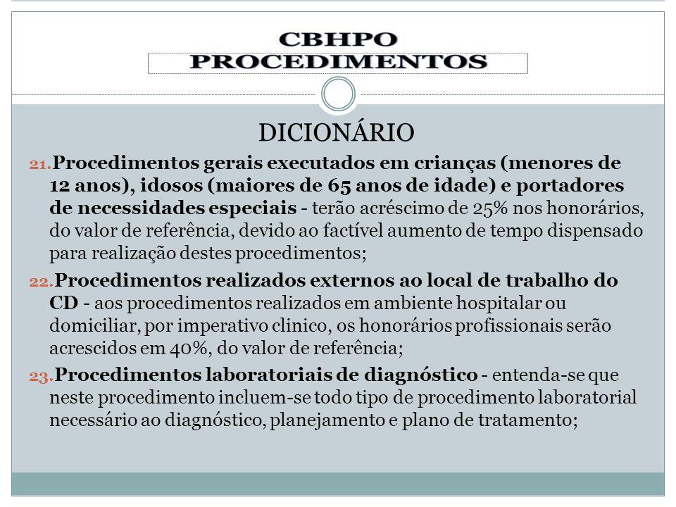DICIONÁRIO 21. Procedimentos gerais executados em crianças (menores de 12 anos), idosos (maiores de 65 anos de idade) e portadores de necessidades esp