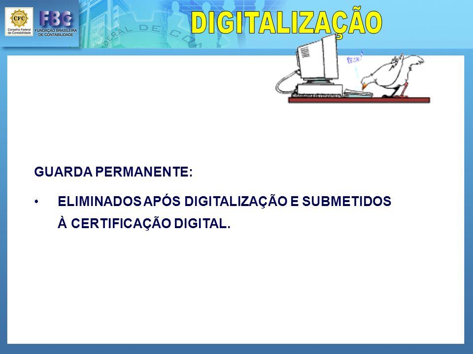 GUARDA PERMANENTE: ELIMINADOS APÓS DIGITALIZAÇÃO E SUBMETIDOS À CERTIFICAÇÃO DIGITAL.