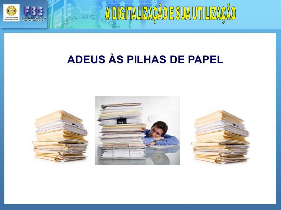 ADEUS ÀS PILHAS DE PAPEL