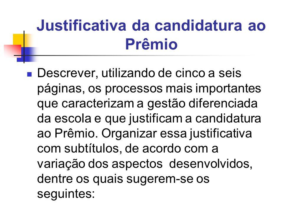 Justificativa da candidatura ao Prêmio Descrever, utilizando de cinco a seis páginas, os processos mais importantes que caracterizam a gestão diferenc