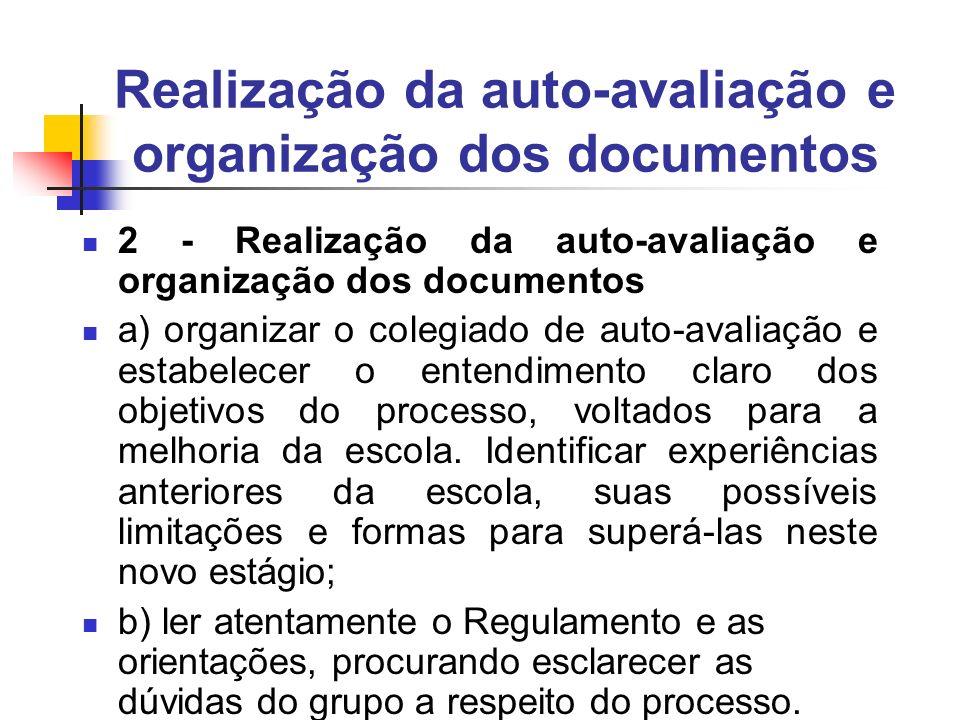 Realização da auto-avaliação e organização dos documentos 2 - Realização da auto-avaliação e organização dos documentos a) organizar o colegiado de au