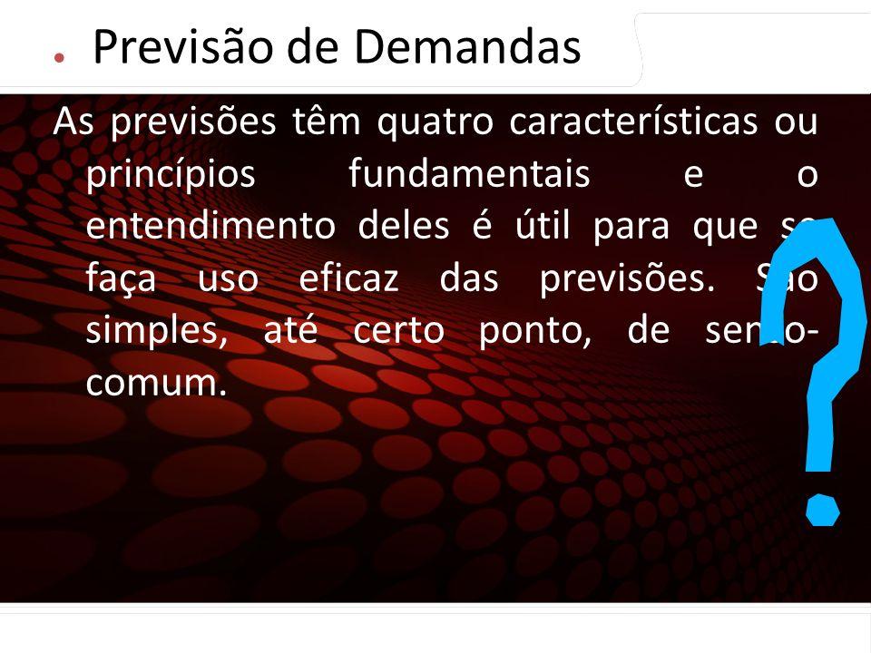 euler@imvnet.com.br | www.slideshare.net/eulernogueira Princípios de Previsão. As previsões têm quatro características ou princípios fundamentais e o