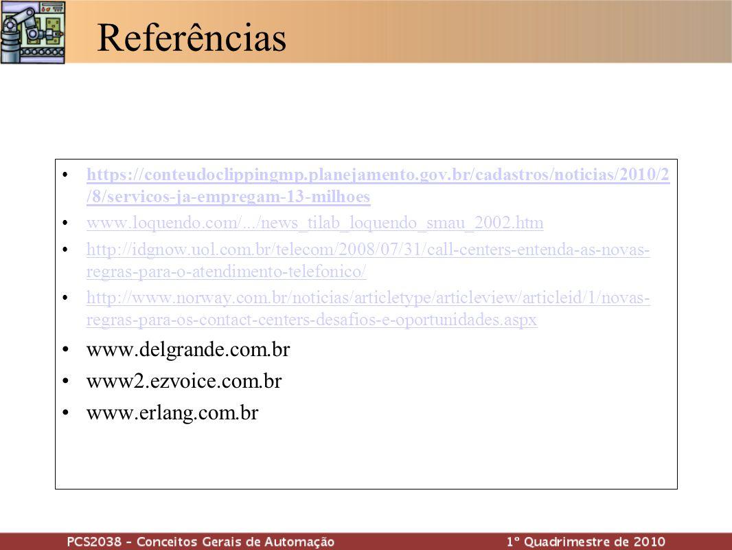 Referências https://conteudoclippingmp.planejamento.gov.br/cadastros/noticias/2010/2 /8/servicos-ja-empregam-13-milhoeshttps://conteudoclippingmp.plan