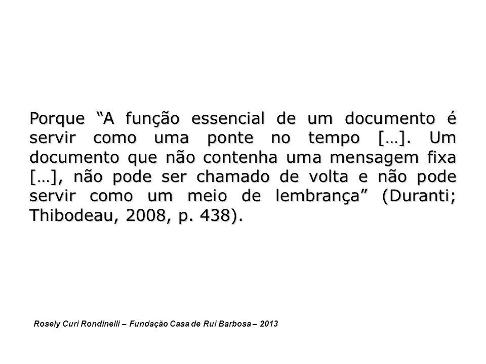 Porque A função essencial de um documento é servir como uma ponte no tempo […].