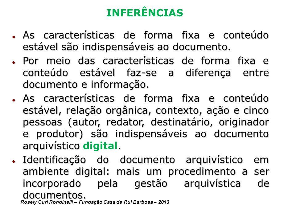 INFERÊNCIAS As características de forma fixa e conteúdo estável são indispensáveis ao documento. As características de forma fixa e conteúdo estável s