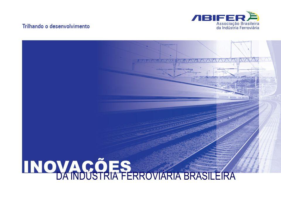 INOVAÇÕES DA INDÚSTRIA FERROVIÁRIA BRASILEIRA