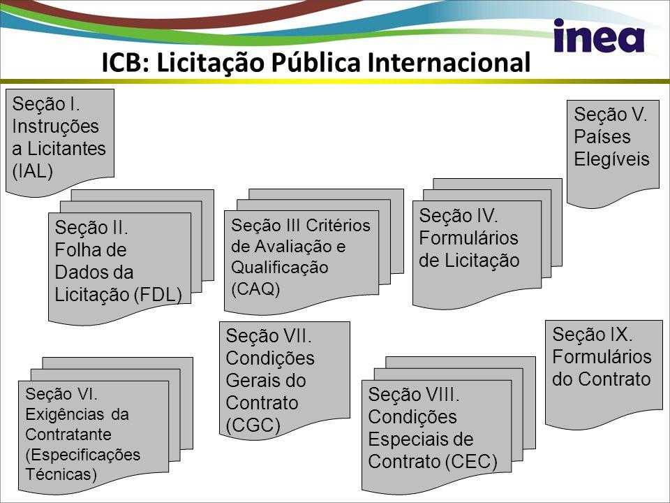 ICB: Licitação Pública Internacional Seção I. Instruções a Licitantes (IAL) Seção II. Folha de Dados da Licitação (FDL) Seção III Critérios de Avaliaç