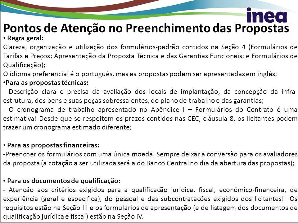 Pontos de Atenção no Preenchimento das Propostas Regra geral: Clareza, organização e utilização dos formulários-padrão contidos na Seção 4 (Formulário