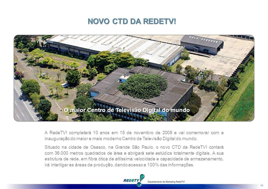 14 NOVO CTD DA REDETV.O maior Centro de Televisão Digital do mundo A RedeTV.