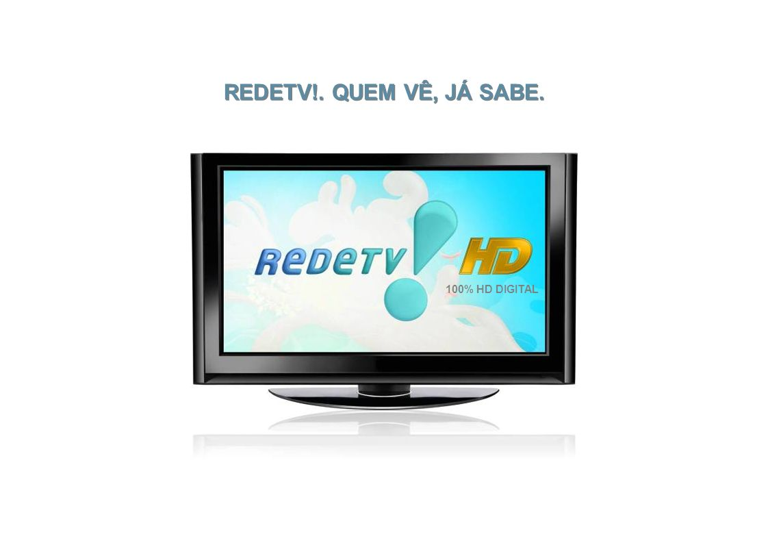 13 TV Digital Unit Para dar total suporte à captação ao vivo das imagens, a RedeTV.