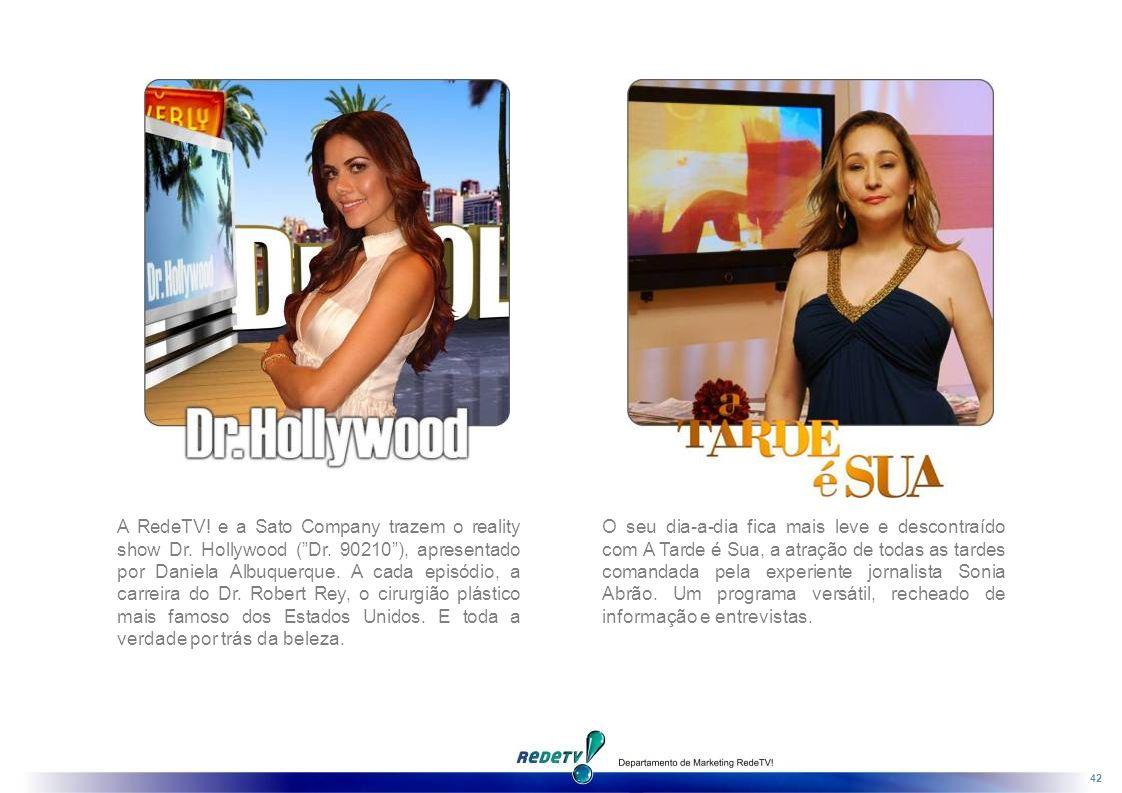 42 A RedeTV.e a Sato Company trazem o reality show Dr.