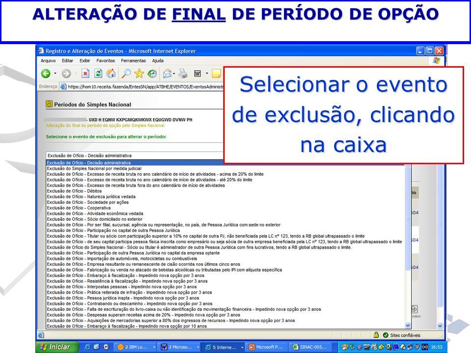 ALTERAÇÃO DE FINAL DE PERÍODO DE OPÇÃO Selecionar o evento de exclusão, clicando na caixa