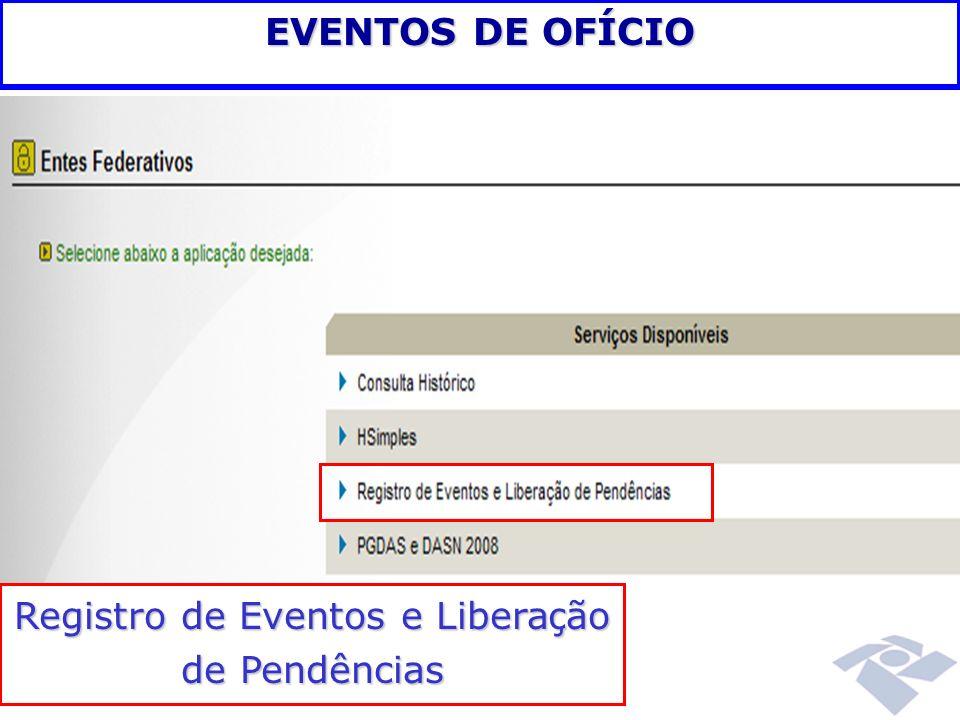 EVENTOS DE OFÍCIO Registro de Eventos e Libera ç ão de Pendências