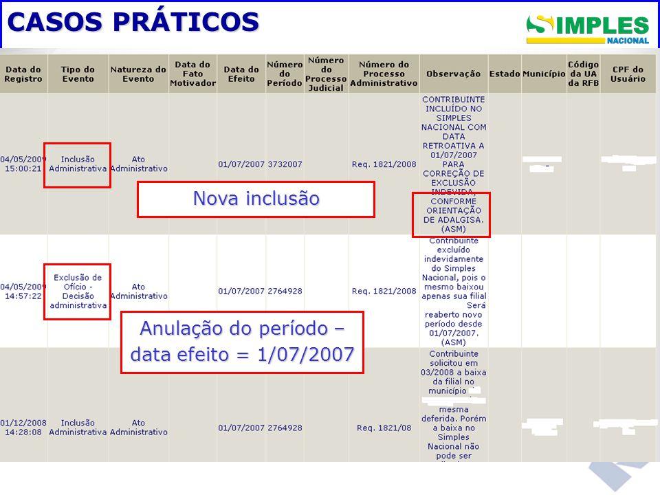 CASOS PRÁTICOS Anulação do período – data efeito = 1/07/2007 Nova inclusão