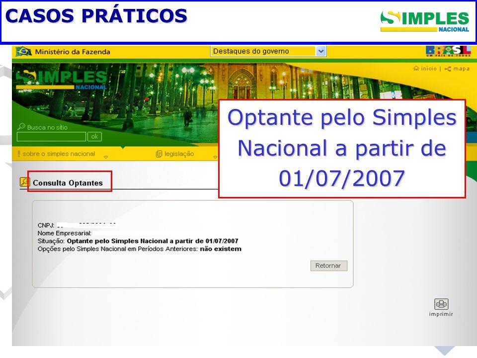 CASOS PRÁTICOS Optante pelo Simples Nacional a partir de 01/07/2007