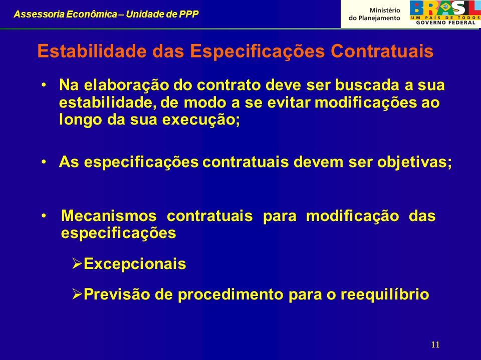 Assessoria Econômica – Unidade de PPP 11 Estabilidade das Especificações Contratuais Mecanismos contratuais para modificação das especificações Excepc