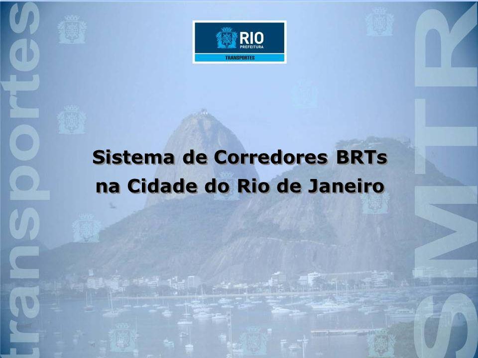 Sistema de Corredores BRTs na Cidade do Rio de Janeiro Sistema de Corredores BRTs na Cidade do Rio de Janeiro